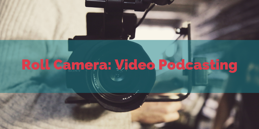 Roll Camera: Video Podcasting