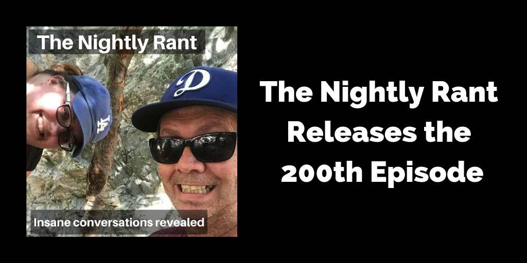 The Nightly Rant Releases the 200th Episode