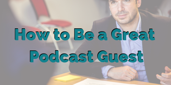 How to Be a Great Interview Guest