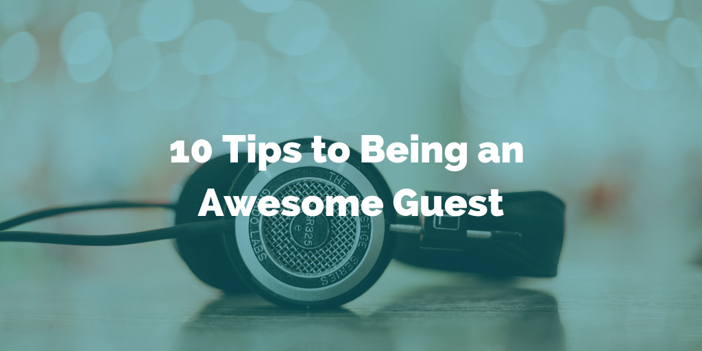 10 Tips to Being an Awesome Guest