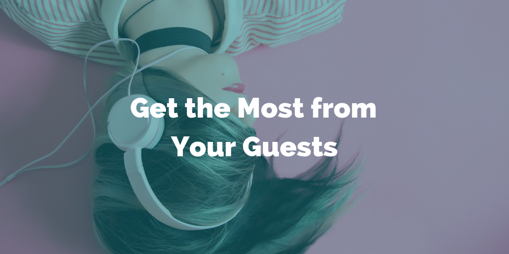 Get the Most from Your Guests