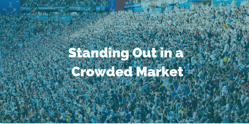 Standing Out in a Crowded Market