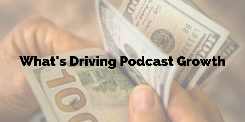 What's driving podcast growth